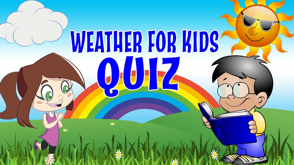 Weather for Kids Quiz